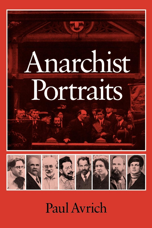 Anarchist Portraits - Avrich, Paul
