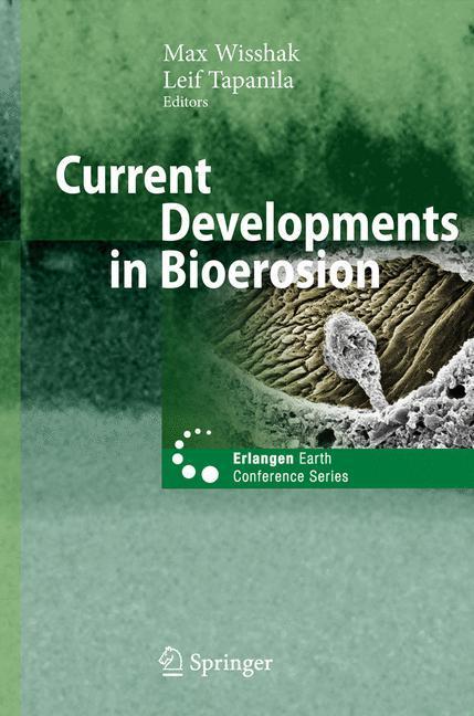 Current Developments in Bioerosion  Erlangen Earth Conference Series