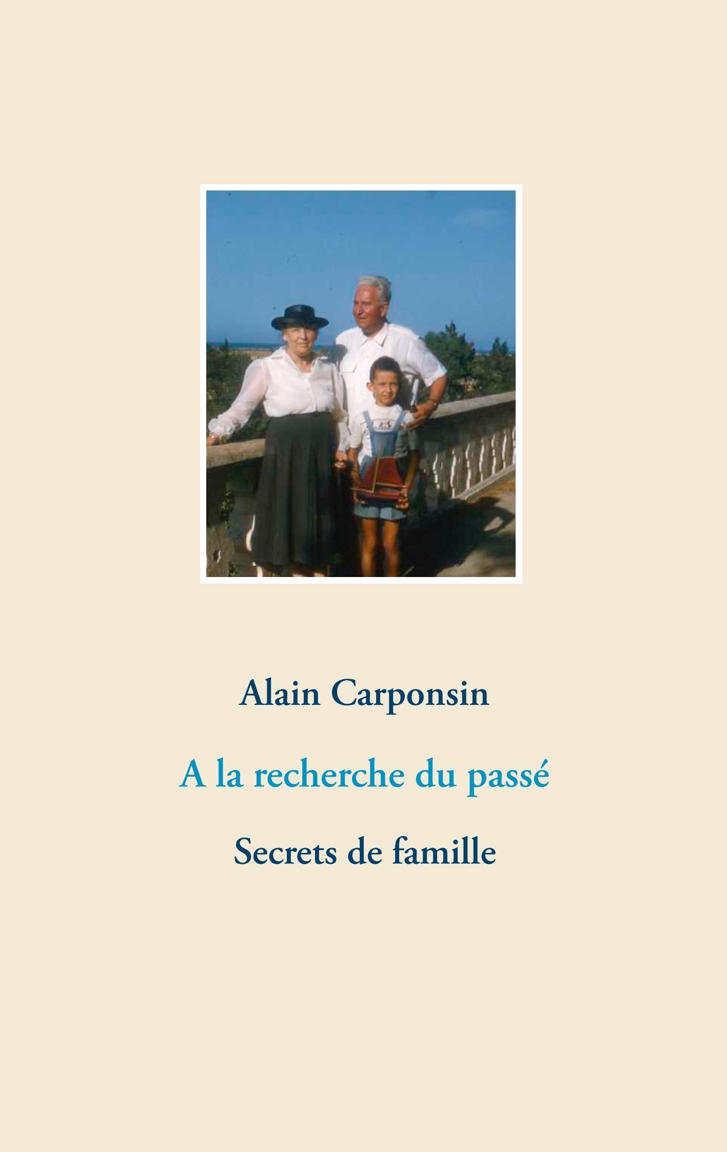 A la recherche du passé - Carponsin, Alain