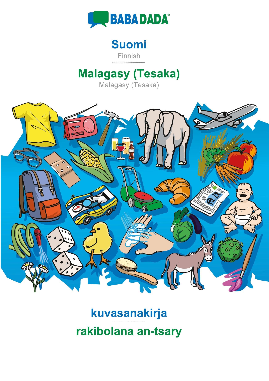 BABADADA, Suomi - Malagasy (Tesaka), kuvasanakirja - rakibolana an-tsary - Babadada Gmbh