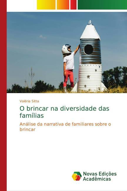 O brincar na diversidade das famílias - Sitta, Valéria