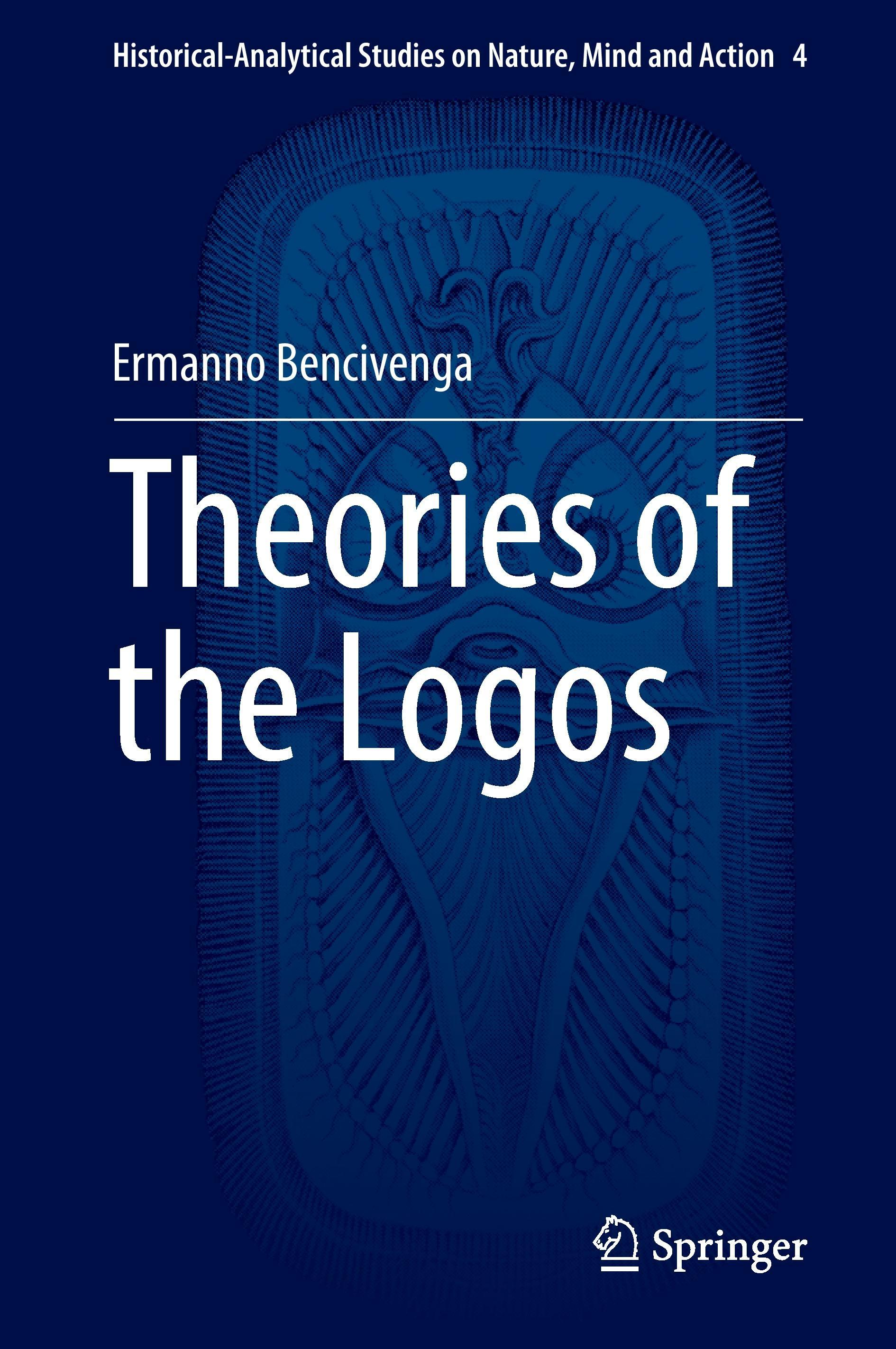 Theories of the Logos Bencivenga, Ermanno Historical-Analytical Studies on Nat..