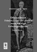 Des Freiherrn Friedrich von der Trenck merkwuerdige Lebensgeschichte. Bd.2 - Trenck, Friedrich von der
