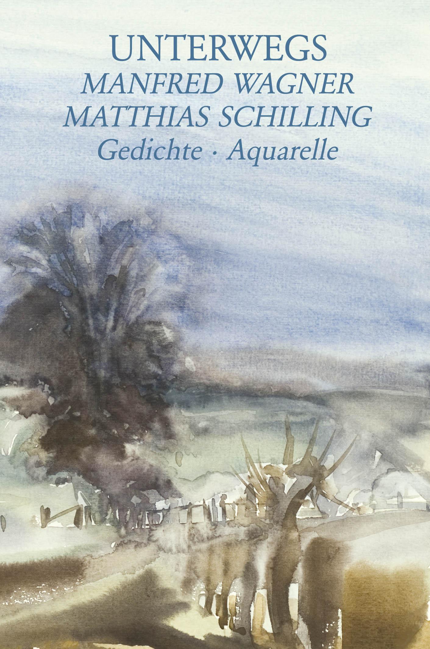 Wagner, M: Unterwegs Wagner, Manfred Schilling, Matthias