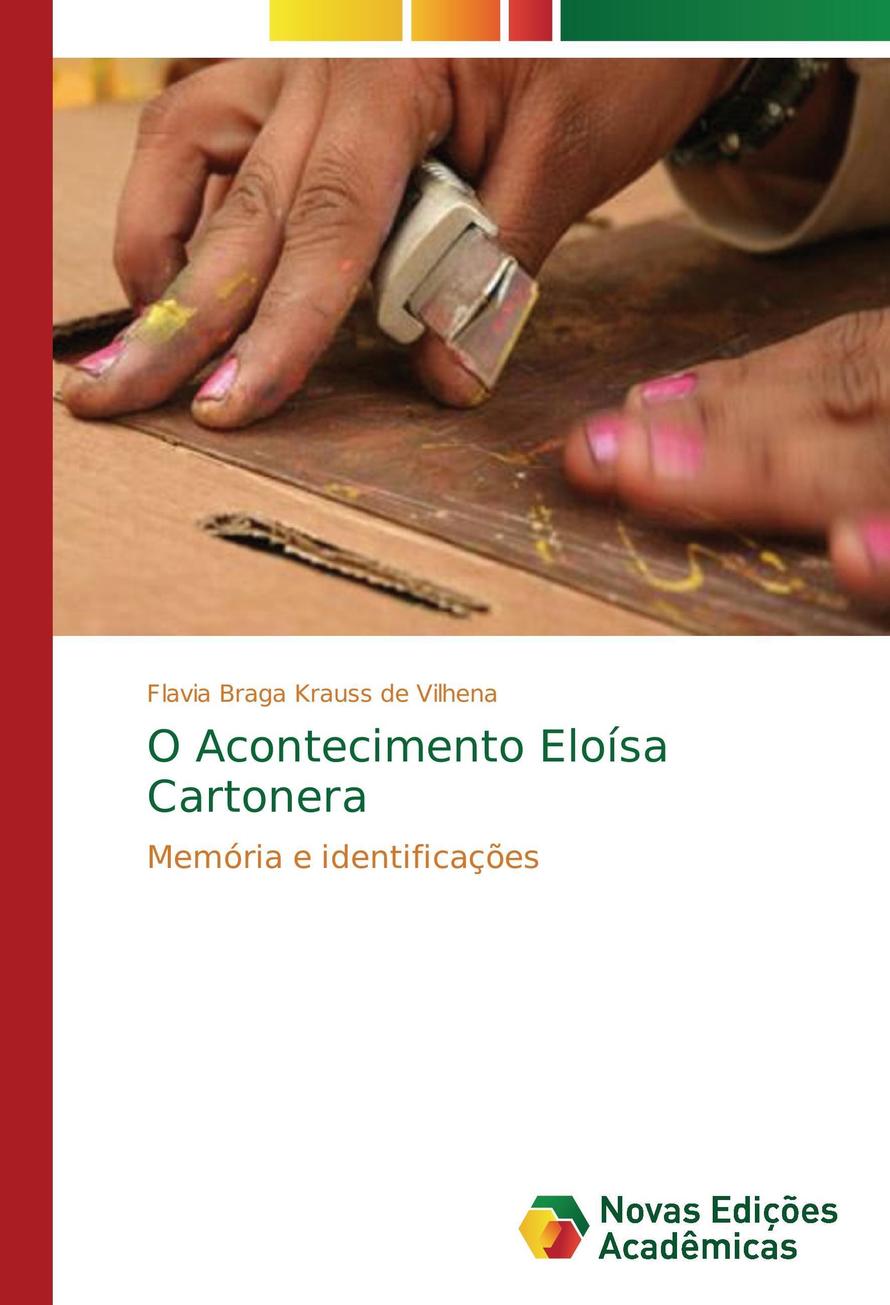 O Acontecimento Eloísa Cartonera - Braga Krauss de Vilhena, Flavia