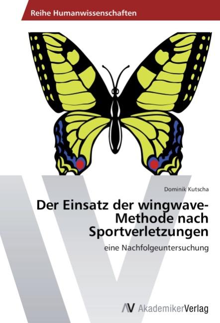 Der Einsatz der wingwave-Methode nach Sportverletzungen - Kutscha, Dominik