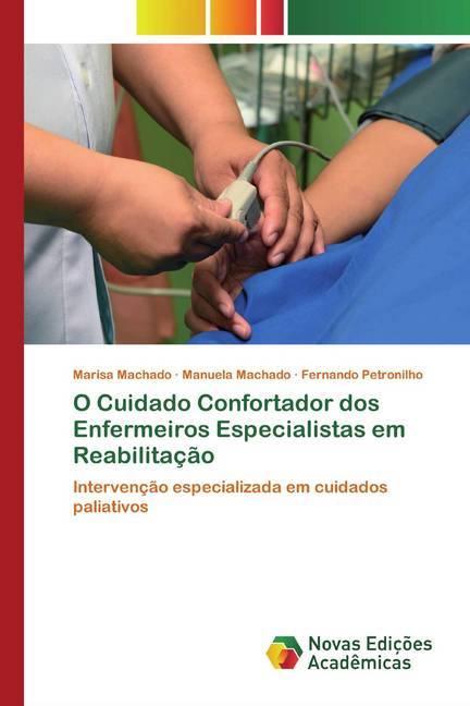 O Cuidado Confortador dos Enfermeiros Especialistas em Reabilitação