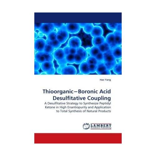 Thioorganic Boronic Acid Desulfitative Coupling Yang, Hao