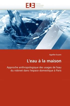 L eau à la maison - Euzen, Agathe