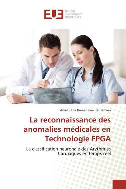 La reconnaissance des anomalies médicales en Technologie FPGA - Baba Hamed née Bensemain, Amel