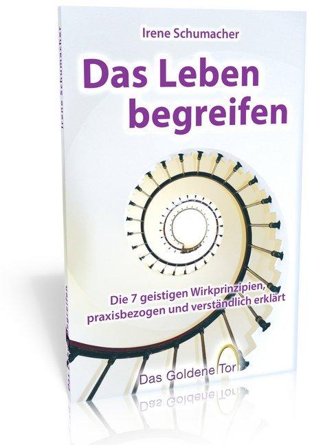 Das Leben begreifen - Schumacher, Irene