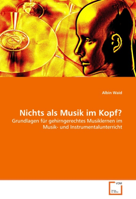 Nichts als Musik im Kopf? - Waid, Albin