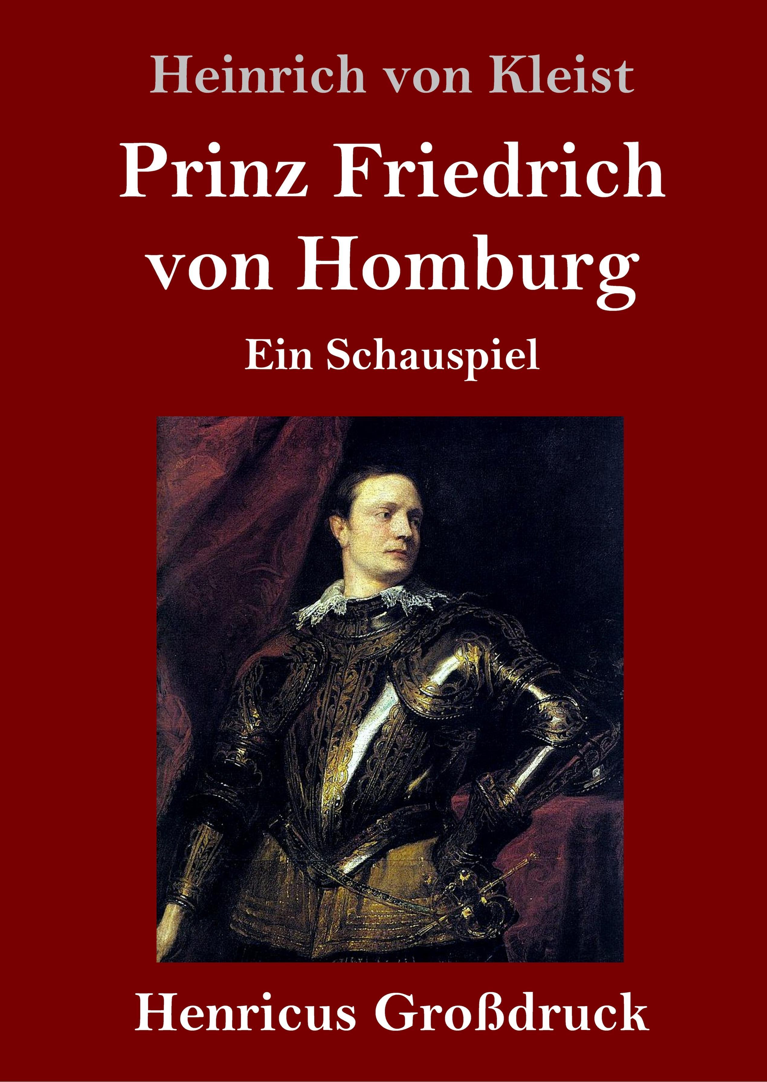 Prinz Friedrich von Homburg (Grossdruck) - Kleist, Heinrich Von