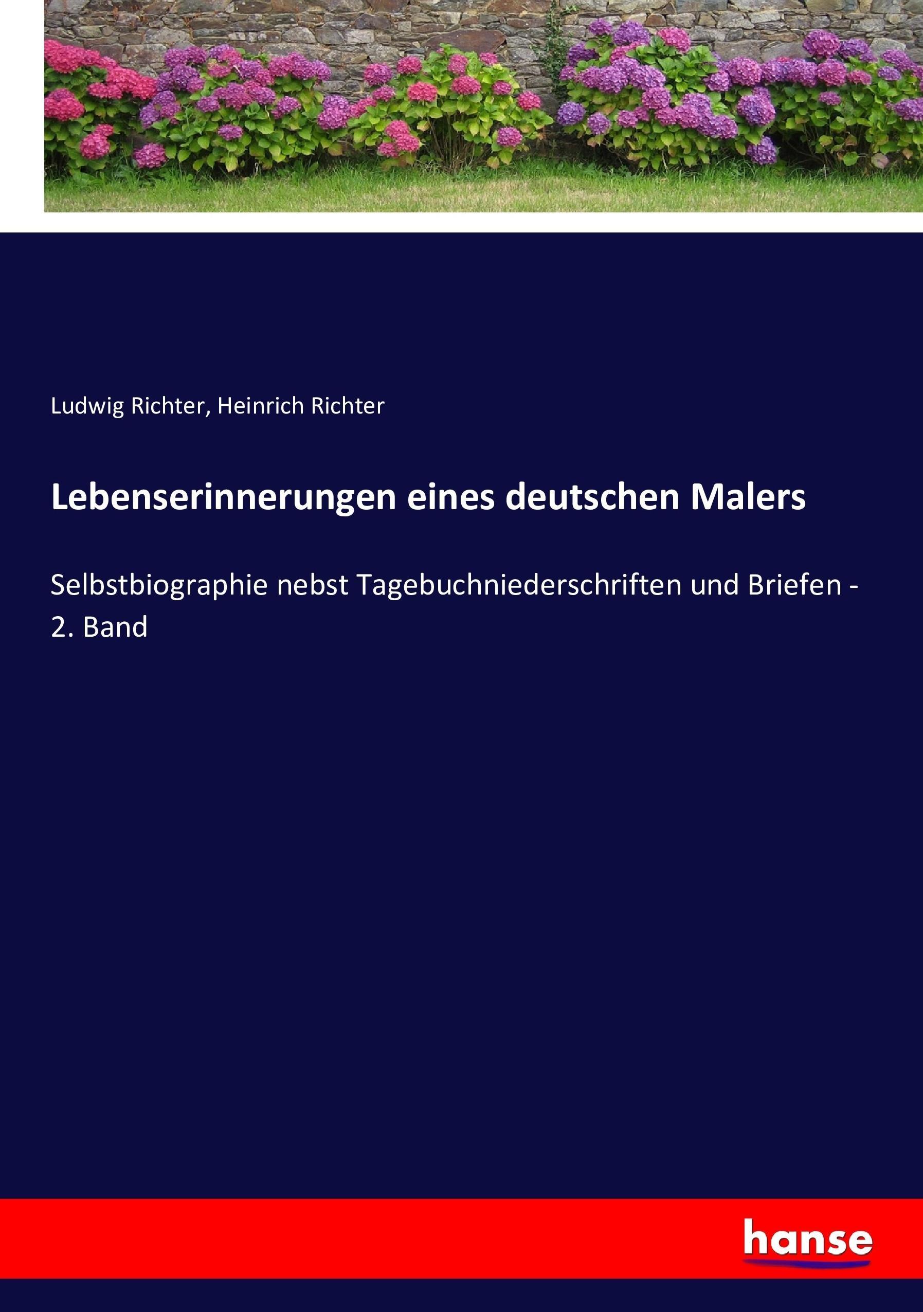 Lebenserinnerungen eines deutschen Malers - Richter, Ludwig Richter, Heinrich
