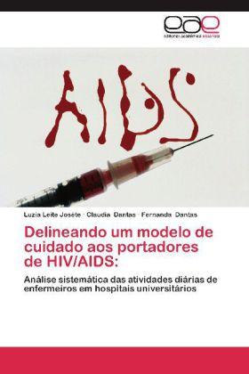 Delineando um modelo de cuidado aos portadores de HIV/AIDS - Joséte, Luzia Leite Dantas, Claudia Dantas, Fernanda
