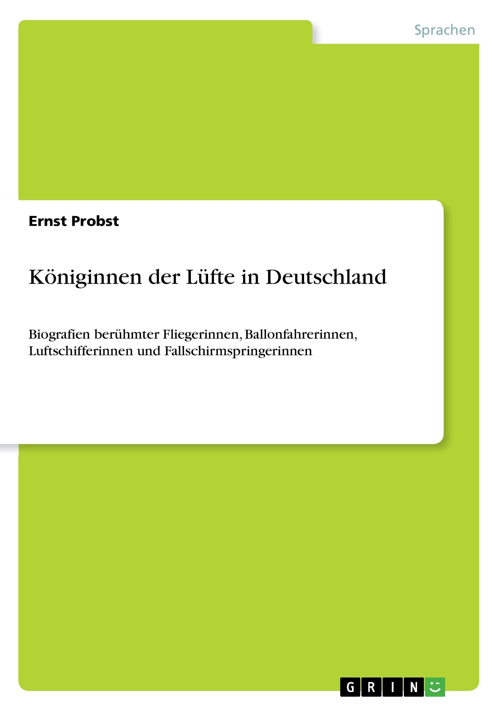 Koeniginnen der Luefte in Deutschland - Probst, Ernst