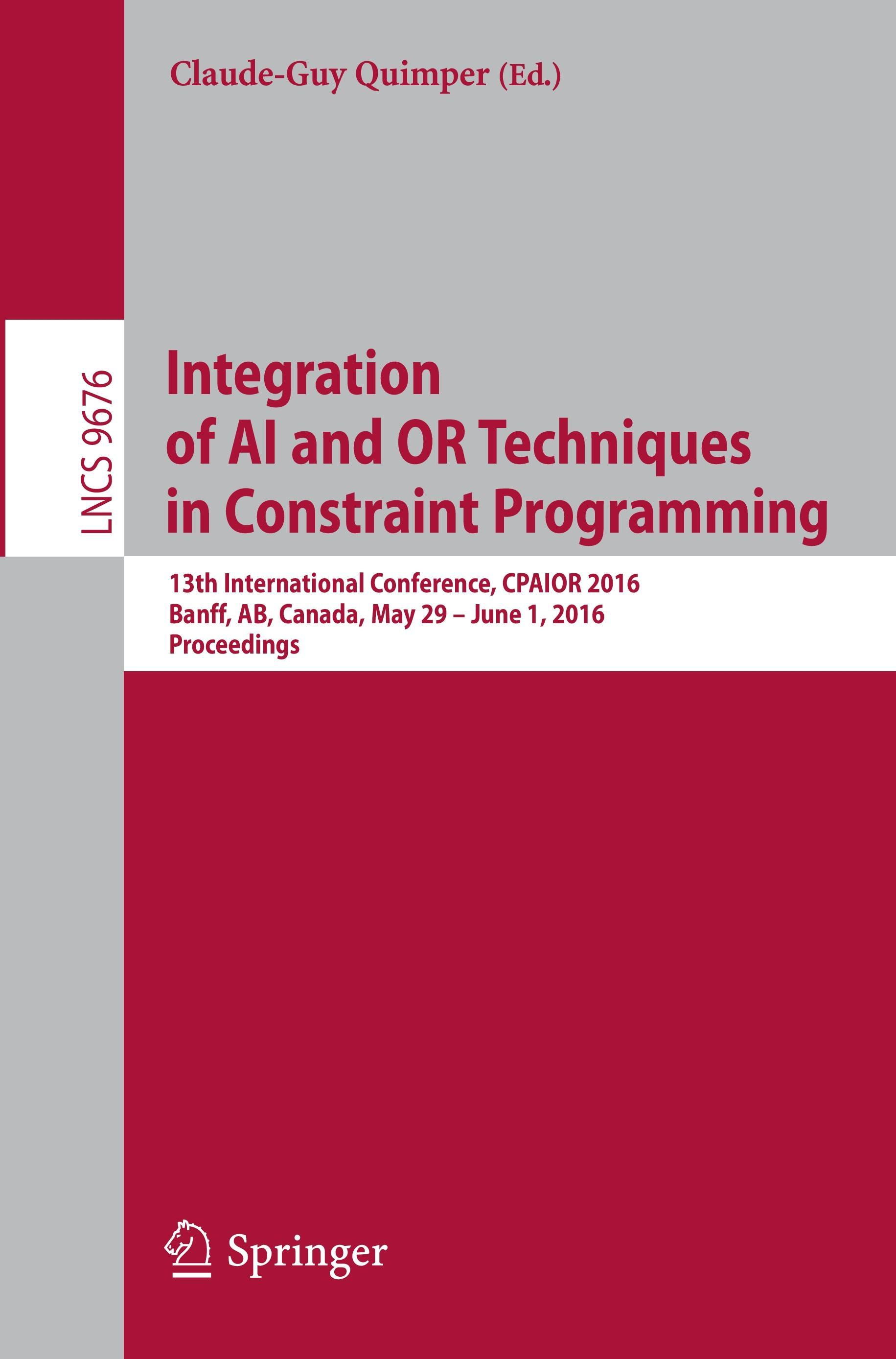 Integration of AI and OR Techniques in Constraint Programming  Lecture Notes i..