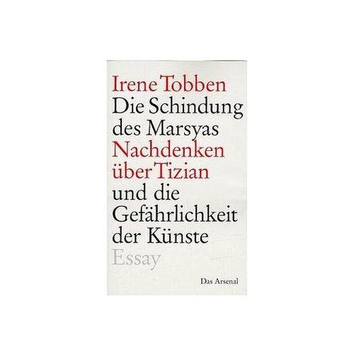 Die Schindung des Marsyas Tobben, Irene