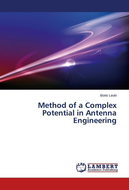 Method of a Complex Potential in Antenna Engineering Levin, Boris