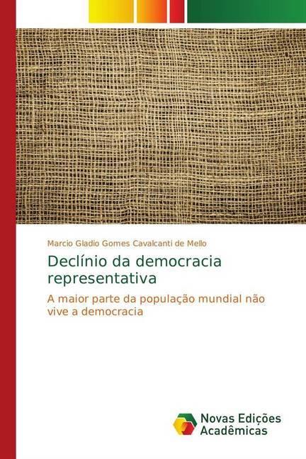 Declínio da democracia representativa - Gomes Cavalcanti de Mello, Marcio Gladio