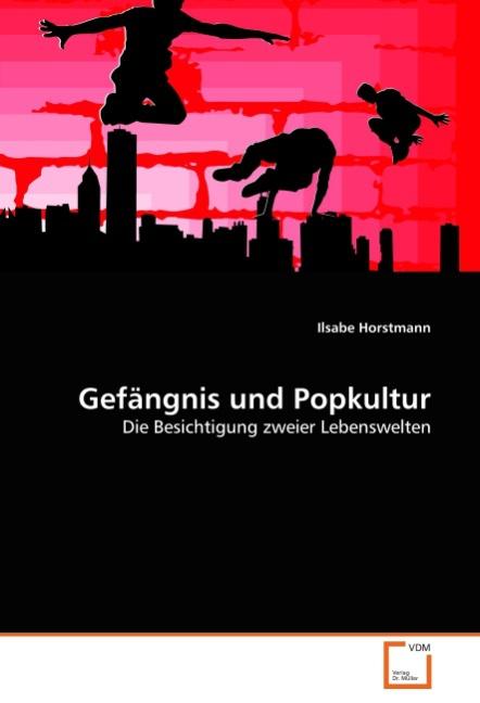 Gefaengnis und Popkultur - Horstmann, Ilsabe