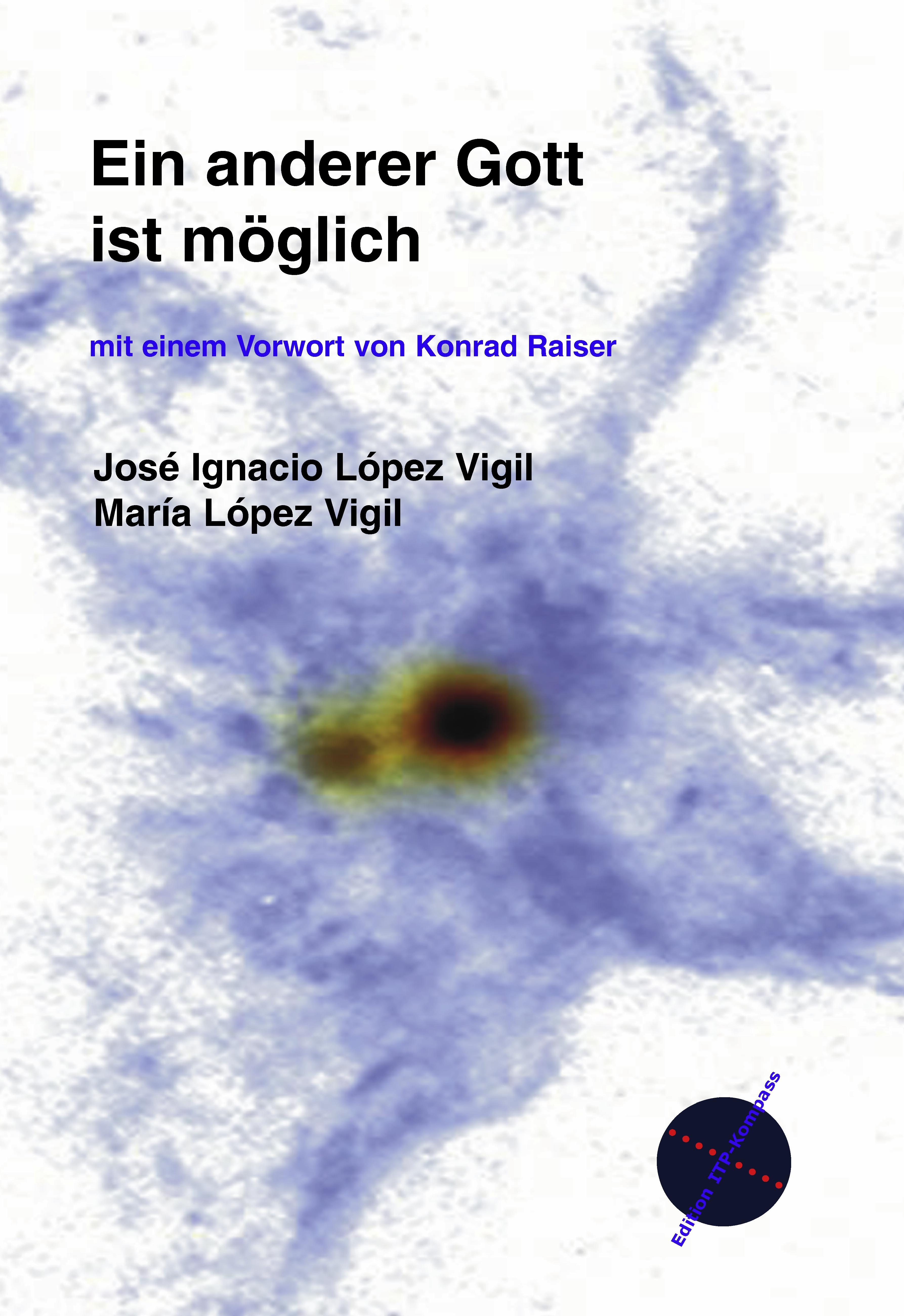 Ein anderer Gott ist moeglich - López Vigíl, José Ignacio López Vigíl, María