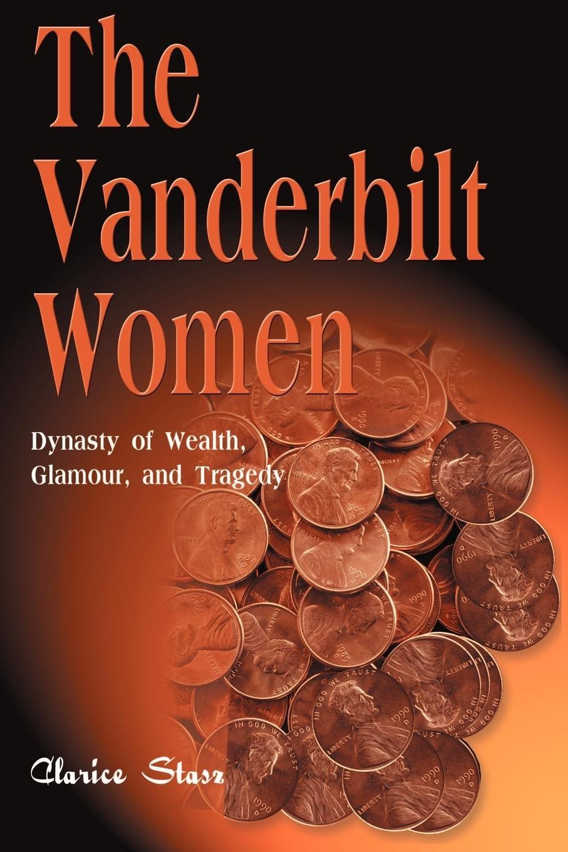The Vanderbilt Women - Stasz, Clarice