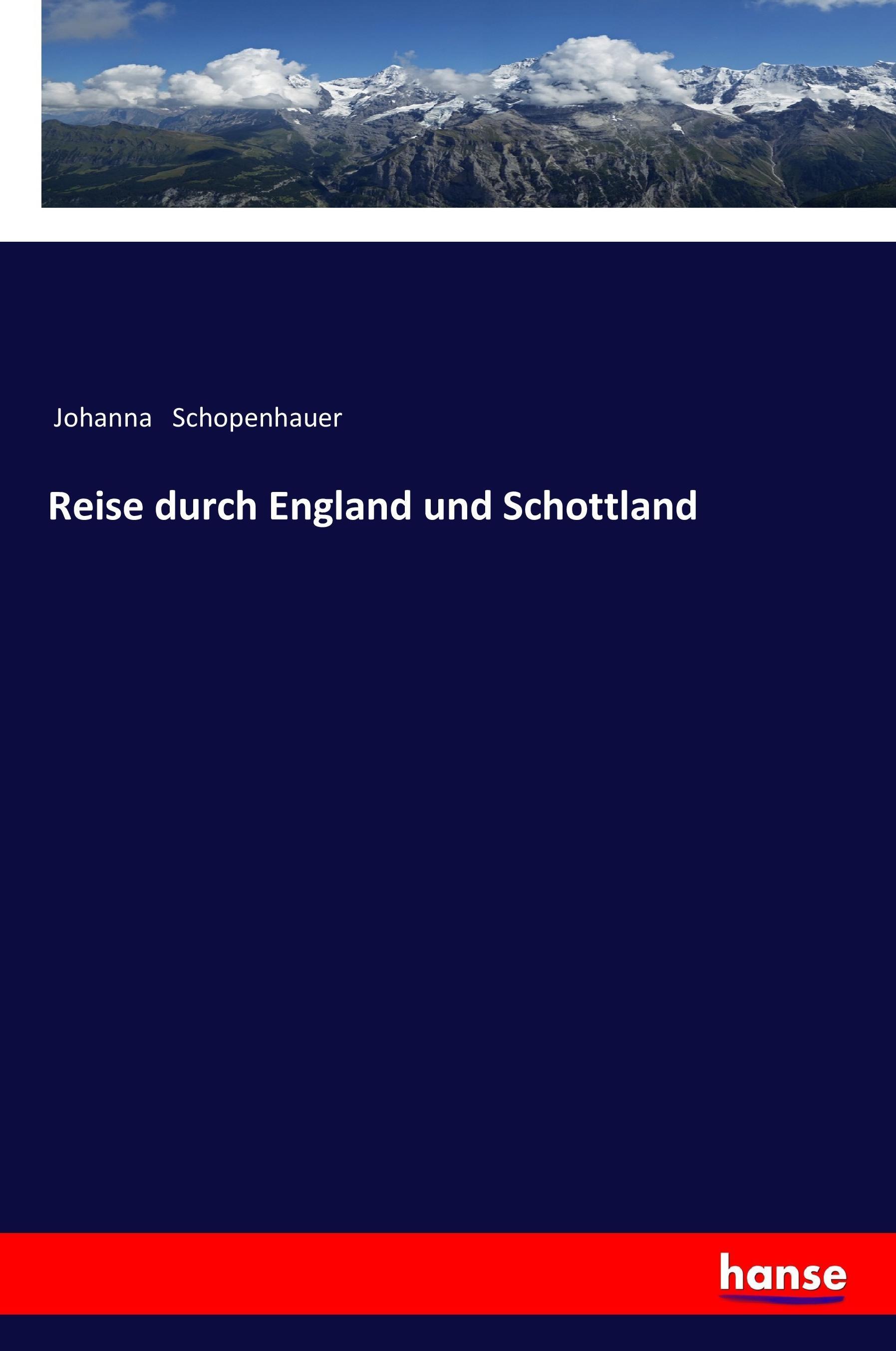 Reise durch England und Schottland - Schopenhauer, Johanna