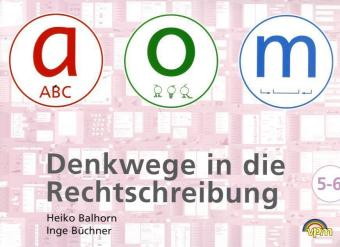 Denkwege in die Rechtschreibung, Klasse 5-6 - Balhorn, Heiko Buechner, Inge