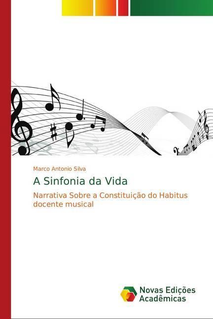 A Sinfonia da Vida - Silva, Marco Antonio
