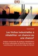 Les friches industrielles à réhabiliter: un chancre ou une chance? - Rouam, Claude