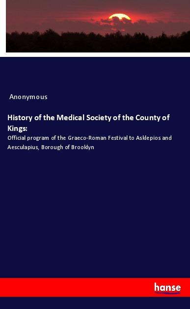 History of the Medical Society of the County of Kings - Anonymous