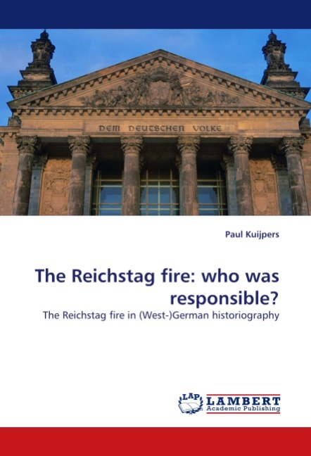 The Reichstag fire: who was responsible? - Kuijpers, Paul