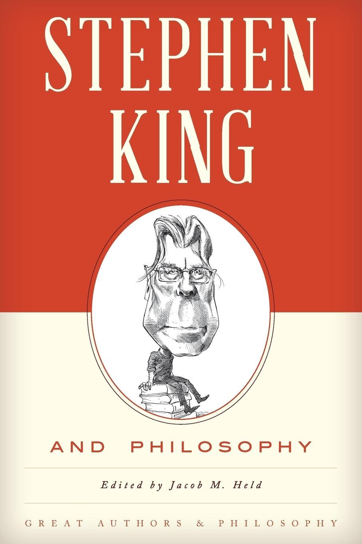 Stephen King and Philosophy - Held, Jacob M.