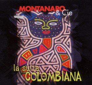 Montanaro & Cie: Suite Colombiana
