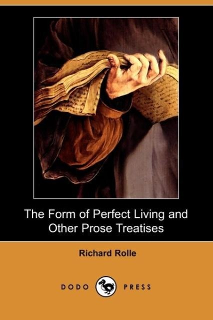 The Form of Perfect Living and Other Prose Treatises (Dodo Press