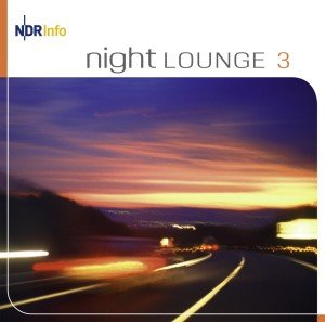 NDR Info - NightLounge, 2 Audio-CDs. Vol.3