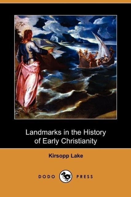 Landmarks in the History of Early Christianity (Dodo Press)