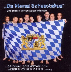 Original Schuastablosn, D: Da Blerad Schuastabua U.A.Wirtsha