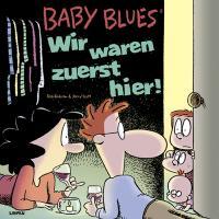 Baby Blues 15: Wir waren zuerst hier!