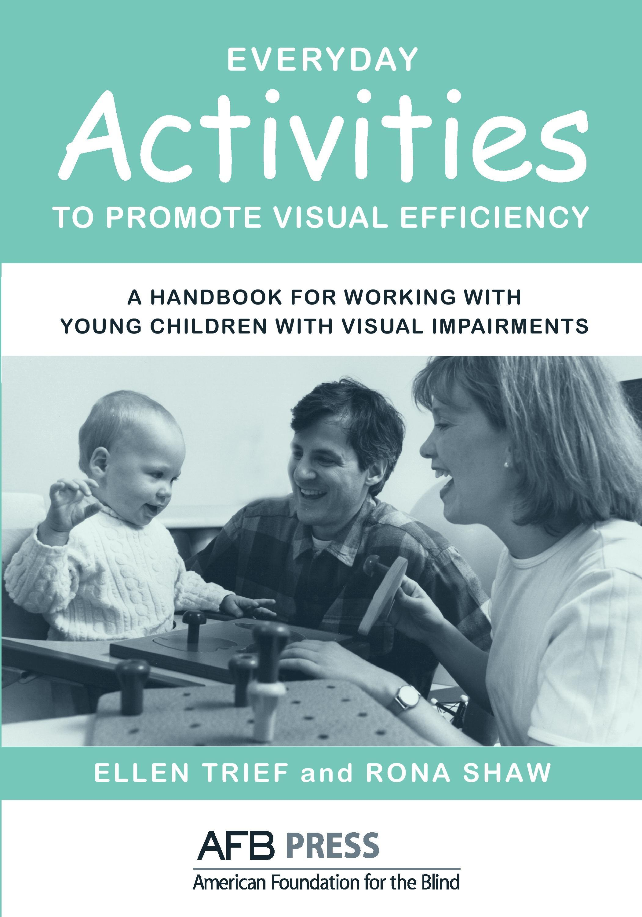 Everyday Activities to Promote Visual Efficiency: A Handbook for