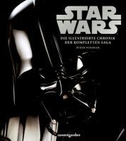 Star Wars(TM) Die illustrierte Chronik der kompletten Saga