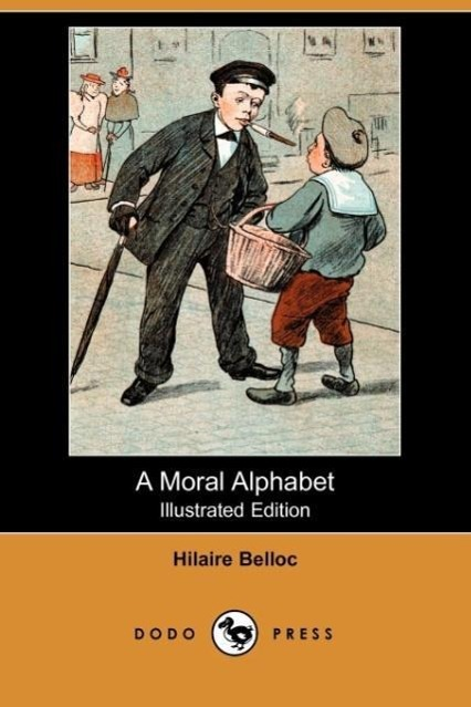 A Moral Alphabet (Illustrated Edition) (Dodo Press)