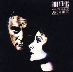 Godfathers, T: More Songs About Love & Hate (Expanded)