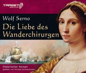 Die Liebe des Wanderchirurgen, 6 Audio-CDs