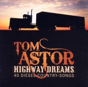Astor, T: Highway Dreams-40 Diesel-Country-Songs
