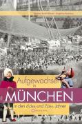 Aufgewachsen in München in  den  60er & 70er Jahren