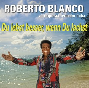 Blanco, R: Du Lebst Besser,Wenn Du Lachst
