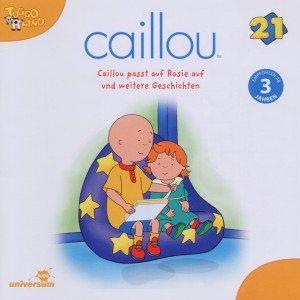 Caillou passt auf Rosie auf und weitere Geschichten, 1 Audio-CD
