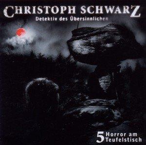 Christoph Schwarz, Detektiv des Übersinnlichen - Horror am Teufelstisch, Audio-CD